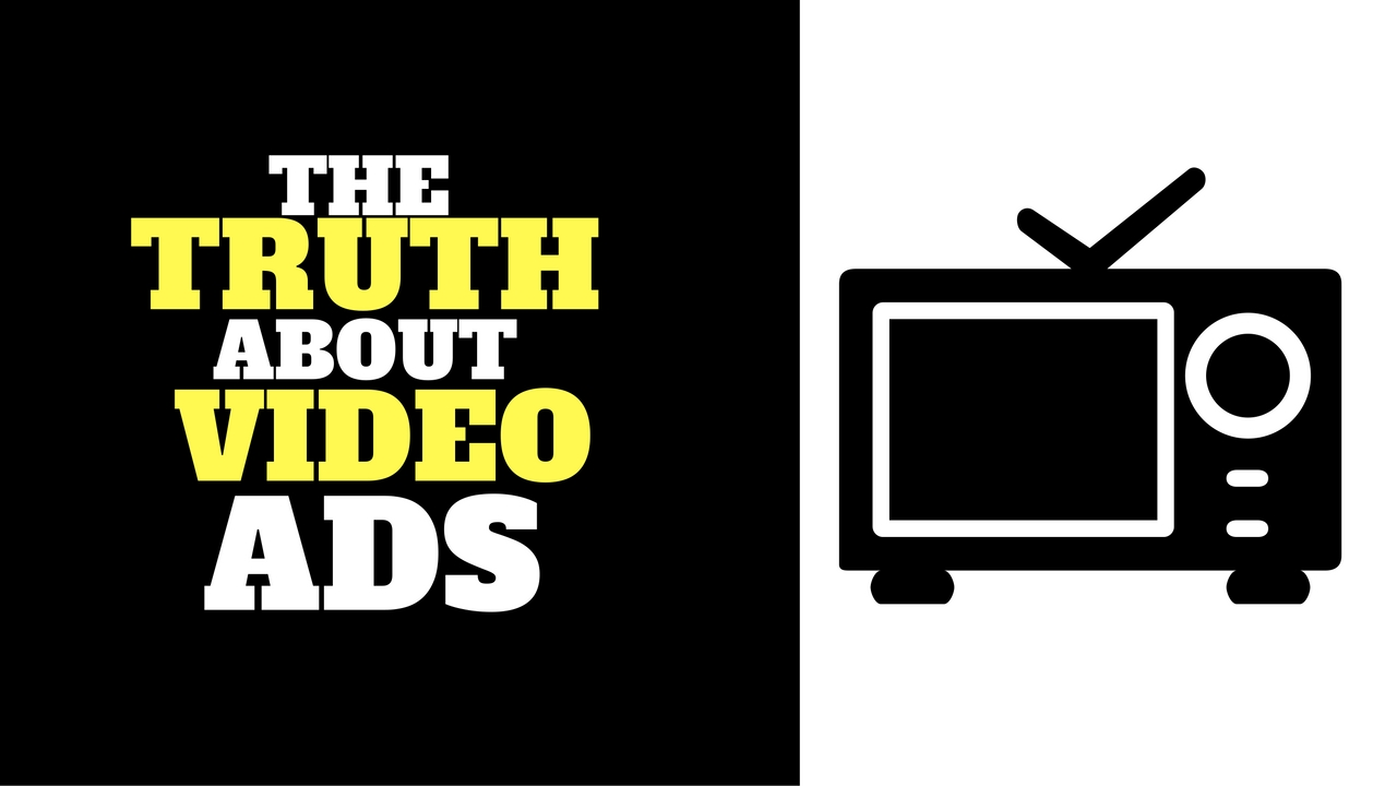 The truth about video ads -why use video marketing