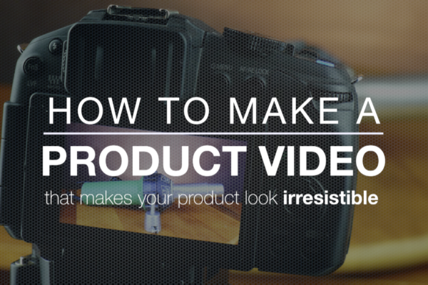 How to make a product video