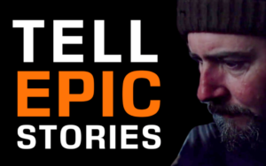 Tell EPIC Stories – Turn your marketing into an epic adventure with this one storytelling secret